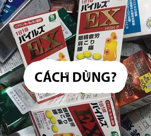 Cách sử dụng thuốc đau vai gáy EX High F của Nhật-1
