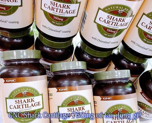 GNC Shark Cartilage 750mg có tác dụng gì?-1